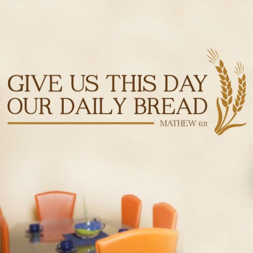 View Product Give Us This Day Our Daily Bread Wall Decal