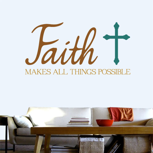 View Product Faith Makes All Things Possible Wall Decal