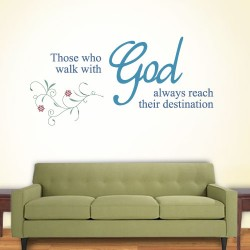 Those Who Walk With God Always Reach Their Destination Wall Decal