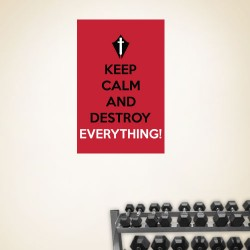 Keep Calm And Destroy Everything Wall Decal