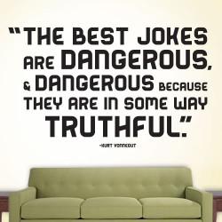 Best Jokes Are Dangerous Wall Decal