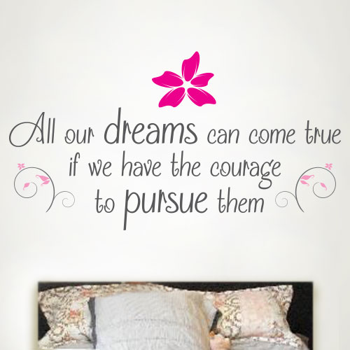 View Product All Our Dreams Can Come True Wall Decal
