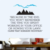 Climb That Goddamn Mountain Wall Decal