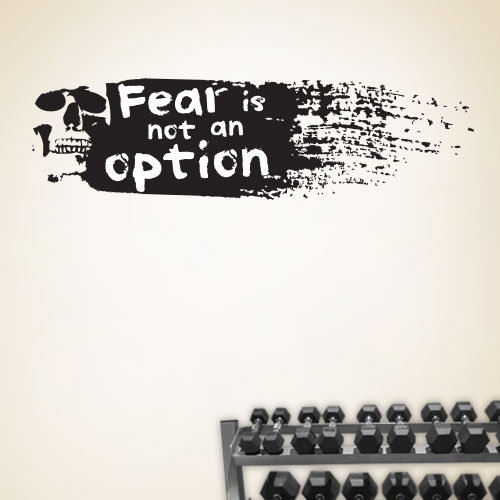 View Product Fear Is Not An Option Wall Decal