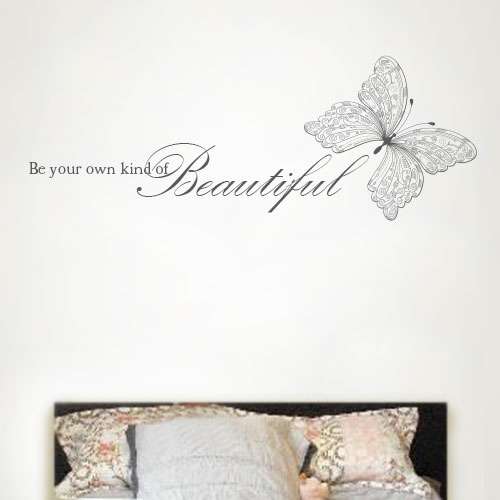 View Product Be Your Own Kind Of Beautiful Wall Decal