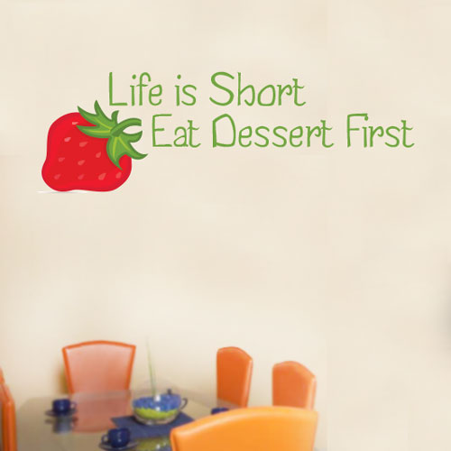View Product Life Is Short Eat Dessert First Wall Decal