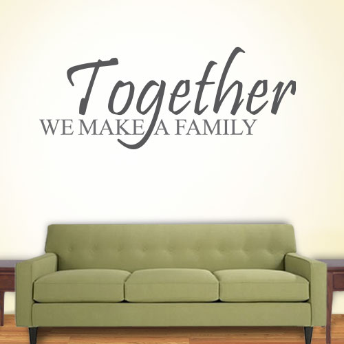 View Product Together We Make A Family Wall Decal