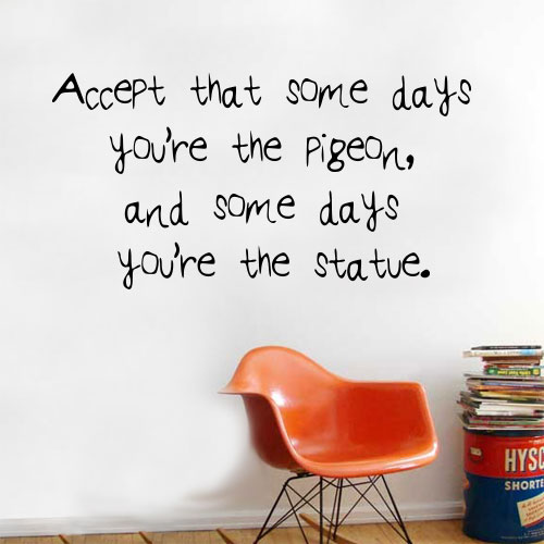 View Product Accept That Some Days Wall Decal