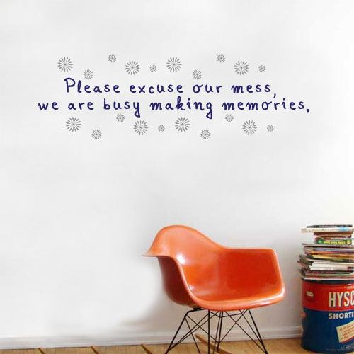 View Product Please Excuse Our Mess Wall Decal