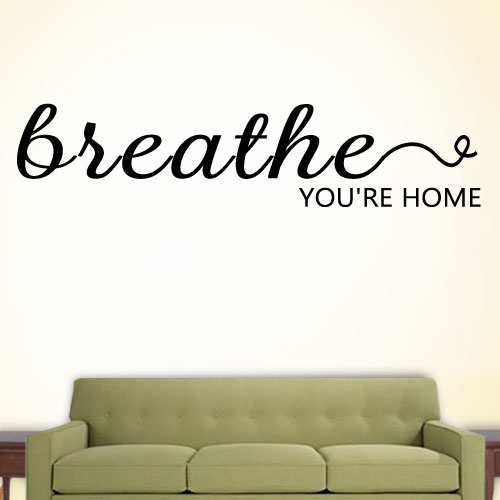 View Product Breathe Your Home Wall Decal