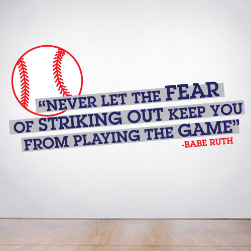 View Product Never Let The Fear Of Striking Out Keep You From Playing Wall Decal