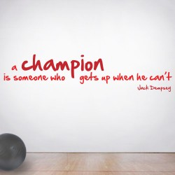 A Champion Is Someone Who Gets Up Wall Decal