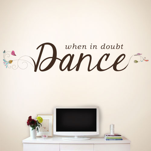 View Product When In Doubt Dance Wall Decal
