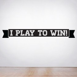 I Play To Win Wall Decal