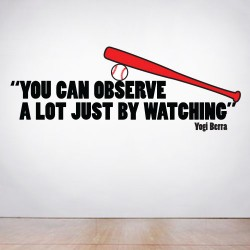 You Can Observe A Lot Just By Watching Wall Decal