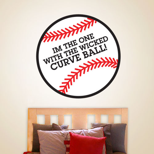 View Product Im The One With The Wicked Curveball Wall Decal