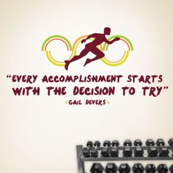 Every Accomplishment Starts With The Decision To Try Wall Decal