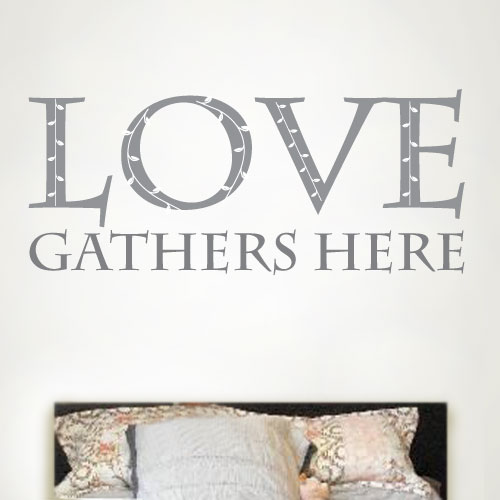 View Product Love Gathers Here Wall Decal