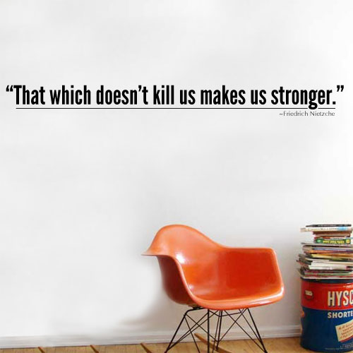 View Product That Which Doesnt Kill You Wall Decal