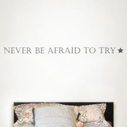 Never Be Afraid Wall Decal