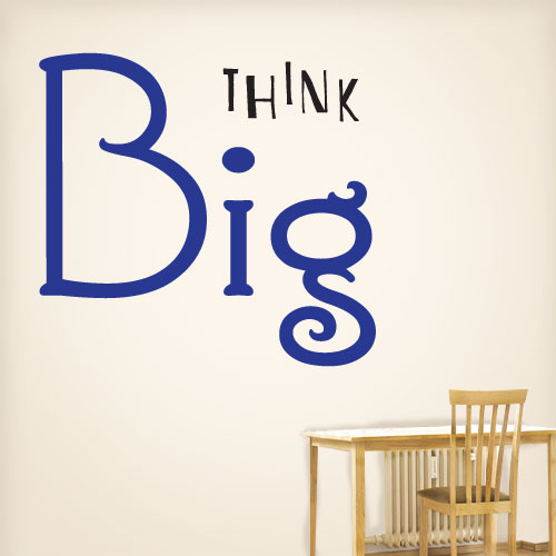 View Product Think Big Wall Decal