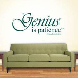Genius Is Patience Wall Decal