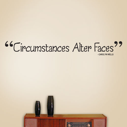 View Product Circumstances Alter Faces Wall Decal
