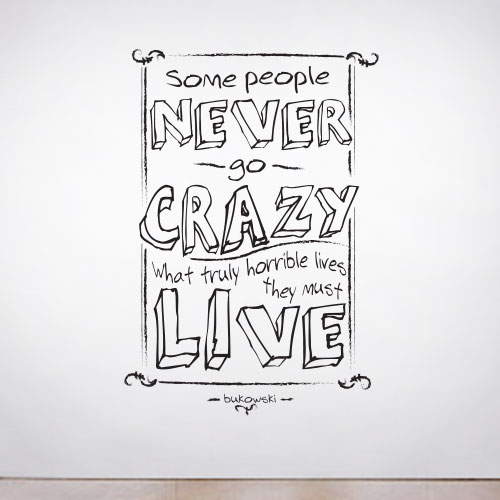 View Product Some People Never go Crazy Wall Decal