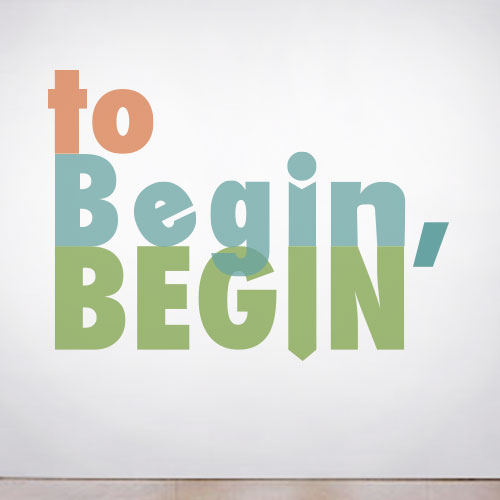 View Product To Begin, Begin Wall Decal