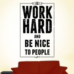 Work Hard be Nice to People Wall Decal