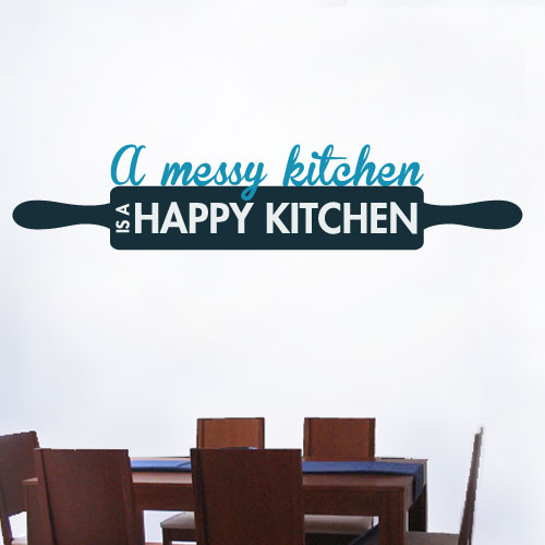 View Product A Messy Kitchen Is A Happy Kitchen Wall Decal