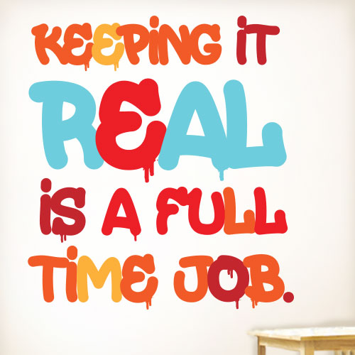 View Product Keeping It Real Wall Decal