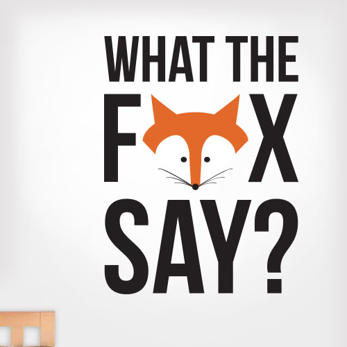 View Product What The Fox Say Wall Decal
