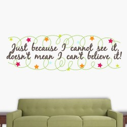 See It Believe It Wall Decal