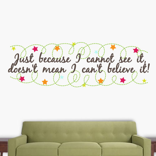 View Product See It Believe It Wall Decal