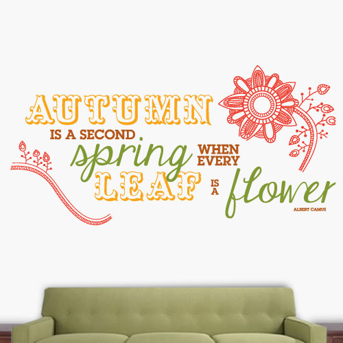 View Product Autumn Is Second Spring Wall Decal