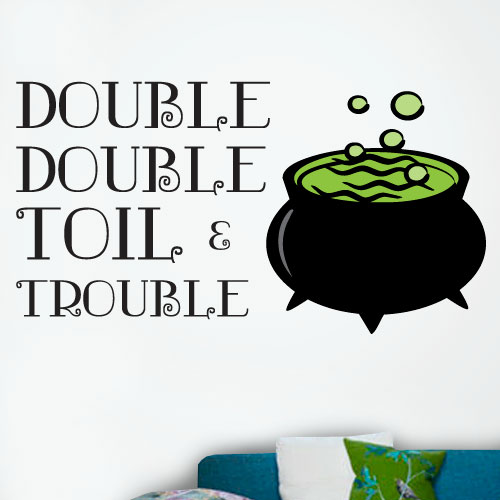 View Product Double Toil And Trouble Wall Decal