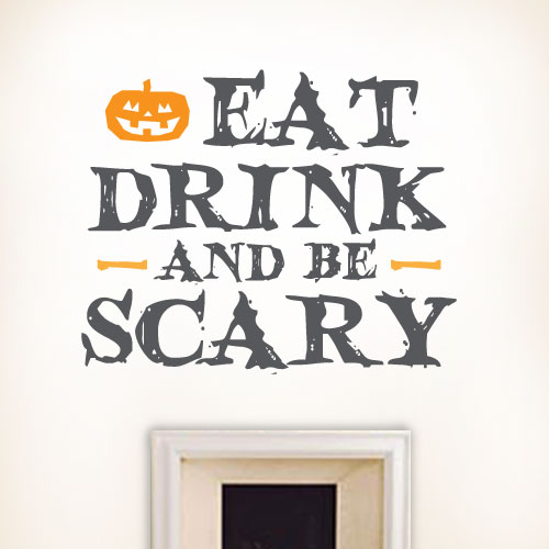 View Product Eat Drink And Be Scary Wall Decal