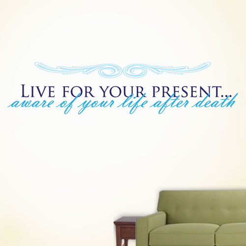 View Product Live For Your Present Wall Decal