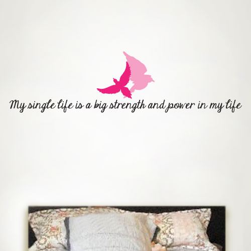 View Product My Single Life Is A Big Strength Wall Decal