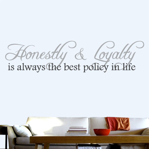 View Product Honesty and Loyalty Wall Decal