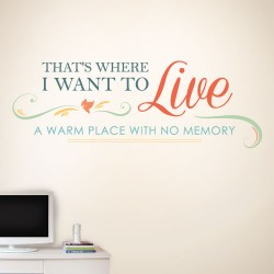 Where I Want To Life Wall Decal