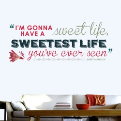 Im Gonna Have A Sweet Life Wall Decal