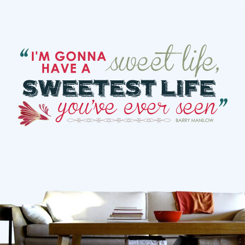 View Product Im Gonna Have A Sweet Life Wall Decal