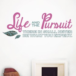 Life and the Pursuit Wall Decal