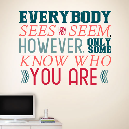 View Product Everybody sees how you seem Wall Decal