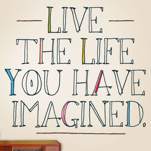 View Product Life You Imagined Wall Decal