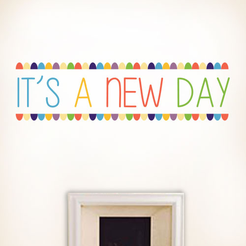 View Product Its A New Day Wall Decal