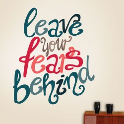 Leave Your Fears Behind Wall Decal