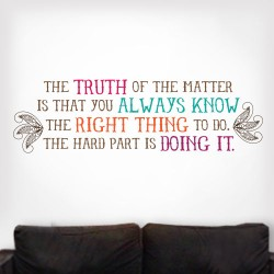 You Always Know The Right Thing Wall Decal